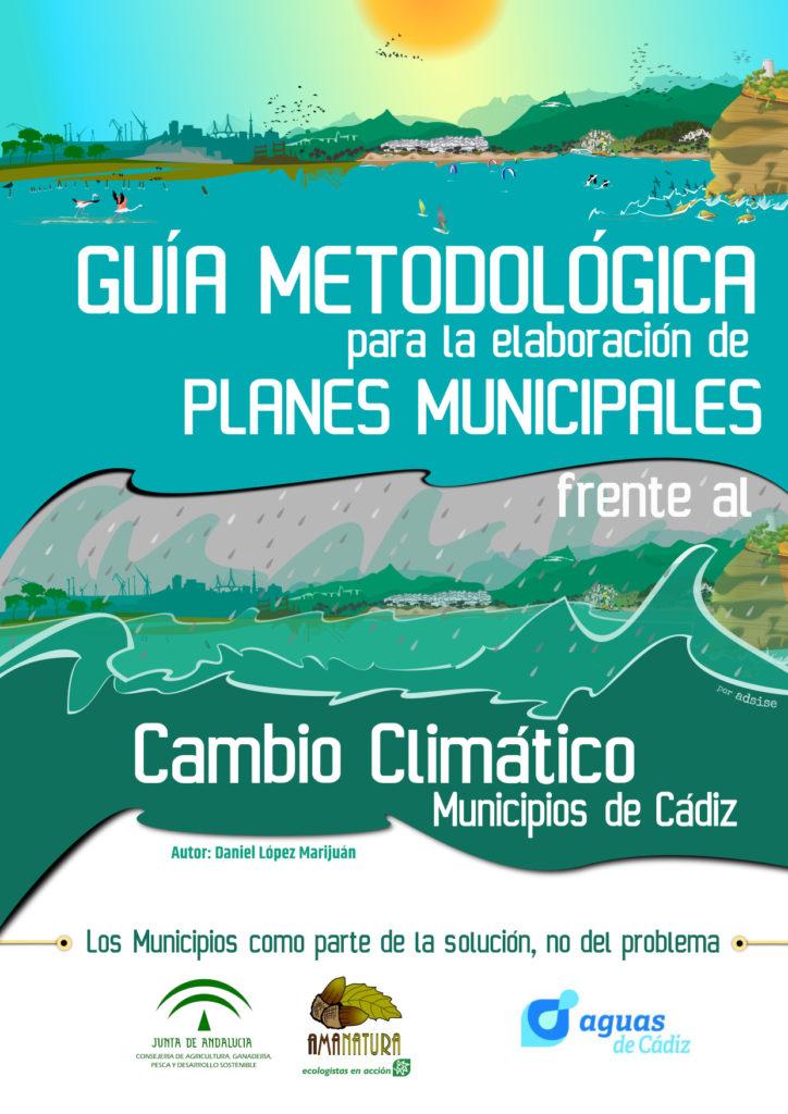 """""""Guía metodológica para elaborar planes municipales frente al cambio climático en los municipios de Cádiz."""""""